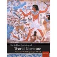 The Bedford Anthology of World Literature Book 1 The Ancient World, Beginnings-100 C.E.,9780312248734