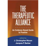 The Therapeutic Alliance; An Evidence-Based Guide to Practic..., 9781606238738  