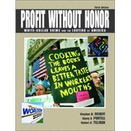 Profit Without Honor : White-Collar Crime and the Looting of America,9780131148741