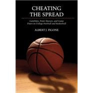 Cheating the Spread : Gamblers, Point Shavers, and Game Fixe..., 9780252078750