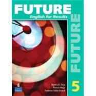 Future 5 English for Results (with Practice Plus CD-ROM),9780132408752