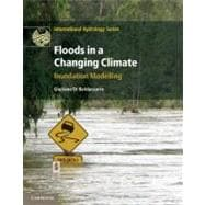 Floods in a Changing Climate: Inundation Modelling,9781107018754