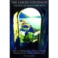 The Liquid Continent: Travels Through Alexandria, Venice and..., 9781906598754  