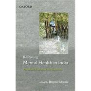 Restoring Mental Health in India Pluralistic Therapies and Concepts,9780195698756