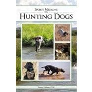 Sports Medicine for Hunting Dogs: The Breeding, Care, and Co..., 9781932098785  