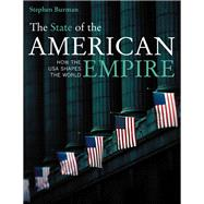 The State of the American Empire: How the USA Shapes the Wor..., 9780520248786