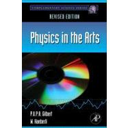 Physics in the Arts : Revised Edition, 9780123918789