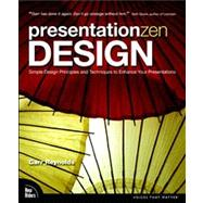 Presentation Zen Design : Simple Design Principles and Techn..., 9780321668790  
