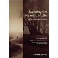 Exploring the Meaning of Life : An Anthology and Guide,9780470658796