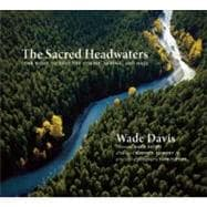 The Sacred Headwaters; The Fight to Save the Stikine, Skeena..., 9781553658801