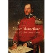 Moses Montefiore : Jewish Liberator, Imperial Hero, 9780674048805  