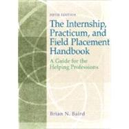 Internship, Practicum, and Field Placement Handbook: A Guide for the Helping Professions