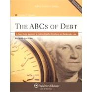 The ABCs of Debt: A Case Study Approach to Debtor/ Creditor Relations and Bankruptcy Law,9780735598812
