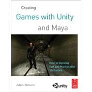 Creating Games with Unity and Maya : How to Develop Fun and ..., 9780240818818