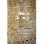 Tradition As Challenge: Essays and Speeches,9781587318825