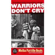 Warriors Don't Cry : A Searing Memoir of the Battle to Integ..., 9781416948827