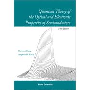 Quantum Theory of the Optical and Electronic Properties of S..., 9789812838834  