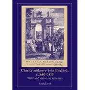 Charity and Poverty in England, C. 1680-1820 : Wild and Visi..., 9780719078835  