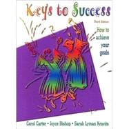 Keys to Success : How to Achieve Your Goals,9780130128836