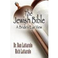 The Jewish Bible: A Bride's Eye View, 9781601458841  