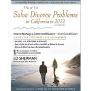 How to Solve Divorce Problems in California In 2012 : How to..., 9780944508855