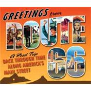 Greetings from Route 66 : The Ultimate Road Trip Back Throug..., 9780760338858  