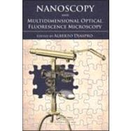 Nanoscopy and Multidimensional Optical Fluorescence Microsco..., 9781420078862