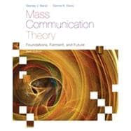 Mass Communication Theory Foundations, Ferment, and Future,9780495898870
