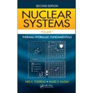 Nuclear Systems Volume I : Thermal Hydraulic Fundamentals, S..., 9781439808870  