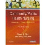 Community/Public Health Nursing: Promoting the Health of Populations,9781416028871