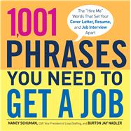 1,001 Phrases You Need to Get a Job : The Hire Me Words that..., 9781440538872