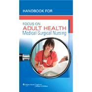 Handbook for Focus on Adult Health Medical-Surgical Nursing,9781582558875