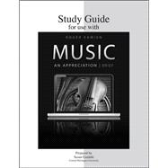 Study Guide for use with Music: An Appreciation, Brief