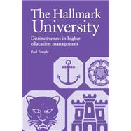 The Hallmark University: Distinctiveness in Higher Education Management,9780854738885