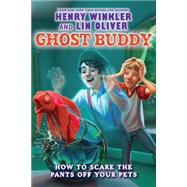 Ghost Buddy #3: How to Scare the Pants off Your Pets,9780545298896