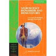 Neuroscience Biomarkers and Biosignatures : Converging Techn..., 9780309108898  