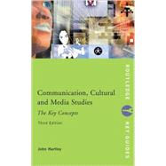 Communication, Cultural and Media Studies: The Key Concepts: The Key Concepts,9780415268899