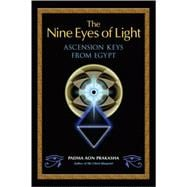 Nine Eyes of Light : Ascension Keys from Egypt, 9781556438905  