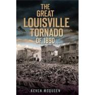 The Great Louisville Tornado of 1890, 9781596298927  