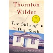 The Skin of Our Teeth: A Play, 9780060088934