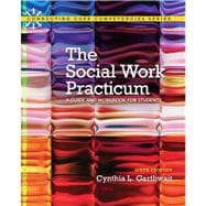 Social Work Practicum: A Guide and Workbook for Students, 6/e