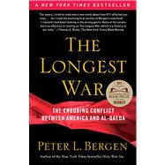 The Longest War; The Enduring Conflict between America and Al-Qaeda,9780743278942