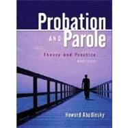 Probation and Parole : Theory and Practice,9780131188945