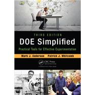 DOE Simplified: Practical Tools for Effective Experimentation, Third Edition,9781482218947
