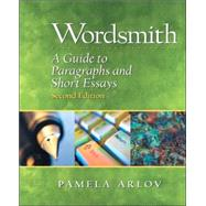 Wordsmith : A Guide to Paragraphs and Essays