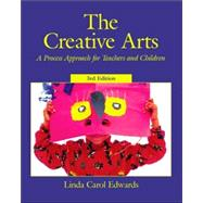 Creative Arts, The: A Process Approach for Teachers and Children,9780130908964