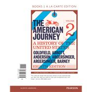 The American Journey, Volume 2, Books a la Carte Edition Plus NEW MyHistoryLab for U.S. History -- Access Card Package