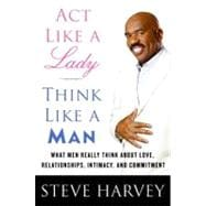Act Like a Lady, Think Like a Man : What Men Really Think ab..., 9780061728976  