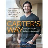 Carter's Way : A No-Nonsense Method for Designing Your Own S..., 9780762778980