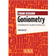 Cram Session in Goniometry : A Handbook for Students and Clinicians,9781556428982